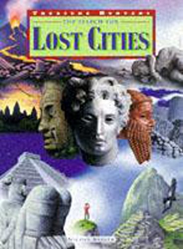 9780750019125: The Search For Lost Cities (Treasure Hunters)