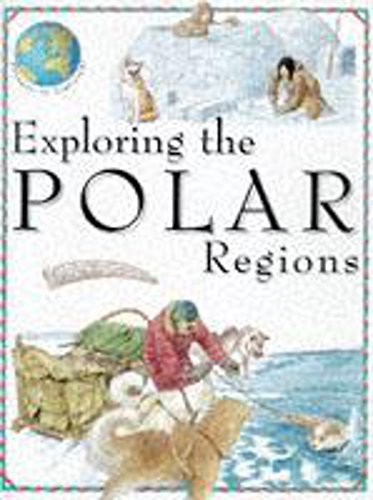 9780750021227: Exploring The Polar Regions (Voyages of Discovery)