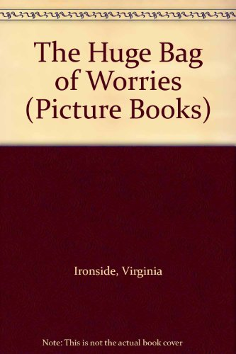 9780750021234: The Huge Bag of Worries (Picture Books)