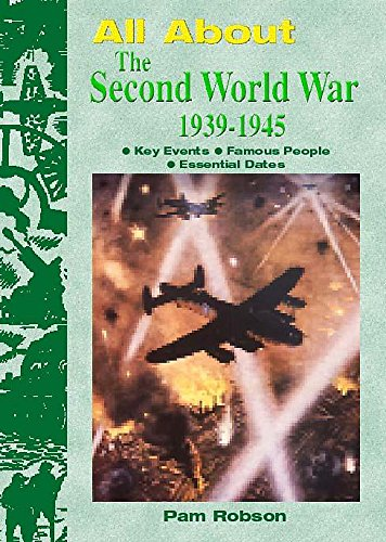 The Second World War 1939-45 (All About): Pam Robson, John