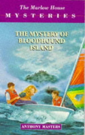 Marlow House Mysteries: The Mystery of Bloodhound Island (0750021586) by Anthony Masters