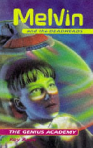 The Genius Academy (Melvin & the Deadheads) (9780750021845) by Roy Apps