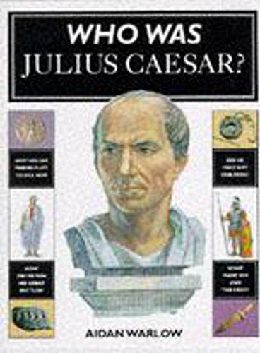 Julius Caesar? (Who Was.?): Aidan Warlow