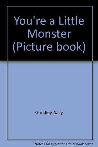 9780750023641: You're A Little Monster (Picture Book)