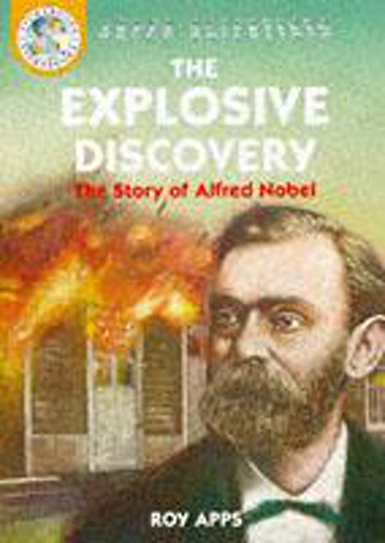 9780750023719: The Explosive Discovery: The Story Of Alfred Nobel (Super Scientists)