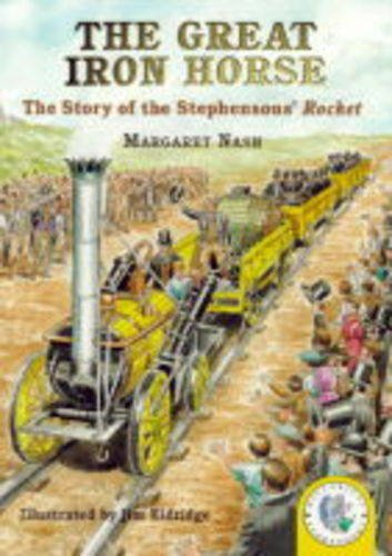 9780750023818: The Great Iron Horse: The Story Of Stephenson's Rocket