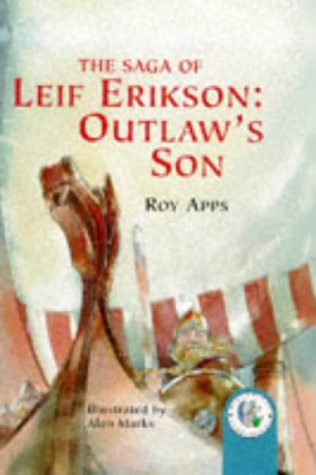 Leif Erikson, Outlaws Son (Historical Storybooks): Apps, Roy