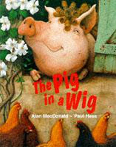 9780750024525: The Pig in a Wig (Picture Book)