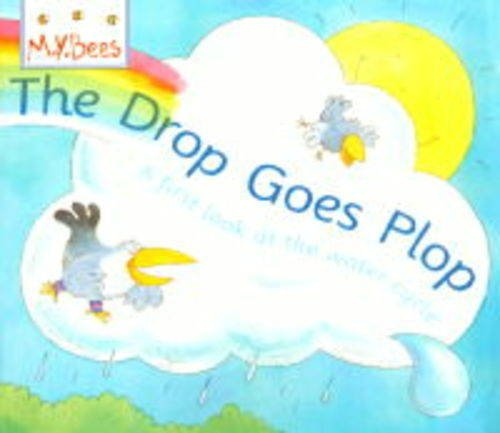 9780750024945: Little Bees: The Drop Goes Plop: A first look at the water cycle