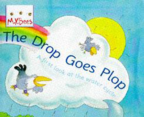 9780750024952: Little Bees: The Drop Goes Plop: A first look at the water cycle