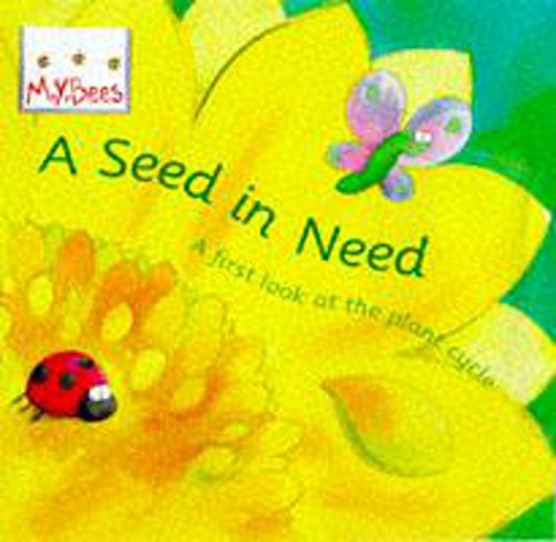9780750024976: Mybees: A Seed In Need: A first look at the plant cycle (Little Bees)