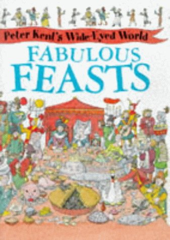 9780750025263: Fabulous Feasts (Peter Kent's Wide-Eyed World)