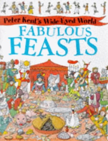 9780750025270: Fabulous Feasts (Peter Kent's Wide-Eyed World)