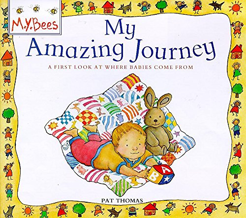 My Amazing Journey: First Look at Where Babies Come from (What About Me?) (0750025743) by Pat Thomas