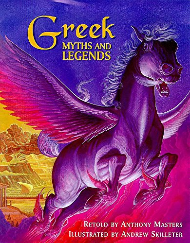 Greek Myths and Legends: Anthony Masters