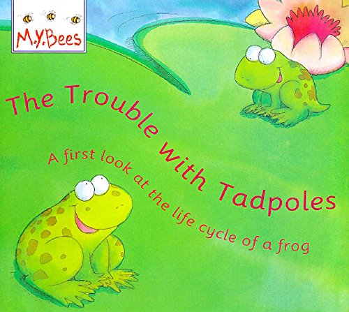 9780750026550: The Trouble with Tadpoles: A First Look at the Life Cycle of a Frog (Little Bees)