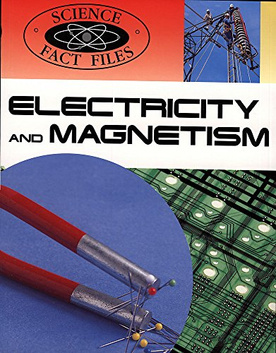 9780750027205: Electricity and Magnetism (Science Fact Files)