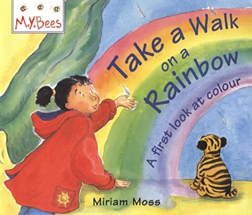 9780750027779: Take a Walk on a Rainbow: A First Look at Colour (MYBees)