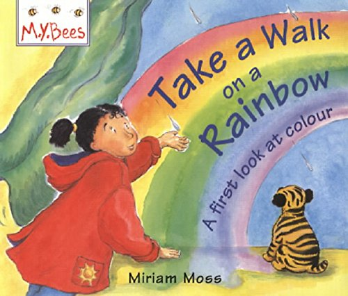 9780750027786: Take a Walk on a Rainbow: A First Look at Colour (MYBees)