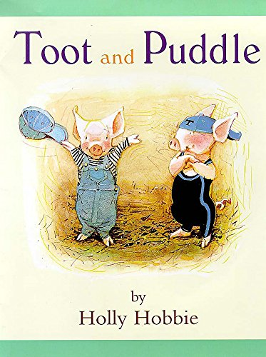 Toot & Puddle (0750028343) by Hobbie, Holly