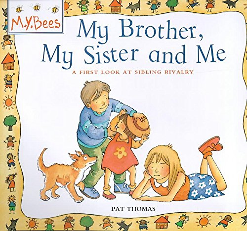 My Brother, My Sister and Me (MYBees) (0750028882) by Pat Thomas