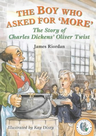 9780750029605: The Boy Who Asked For 'more': The Story Of Charles Dickens' Oliver Twist (Historical Storybooks)
