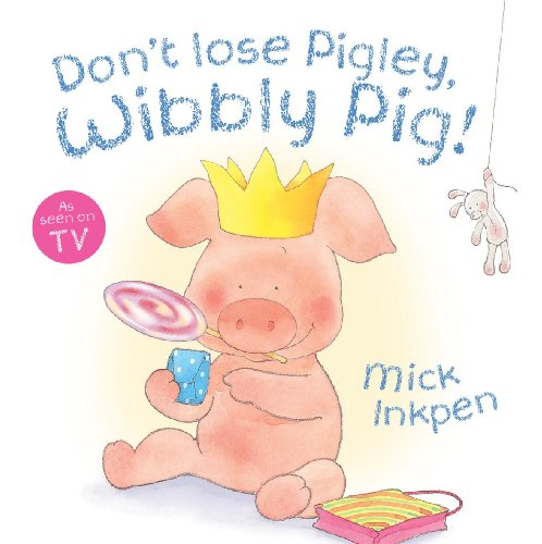 9780750050814: Wibbly Pig: Don't Lose Pigley, Wibbly Pig!: Board Book