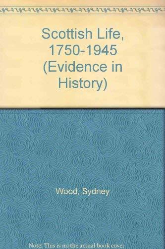 9780750103626: Scottish Life, 1750-1945 (Evidence in History)