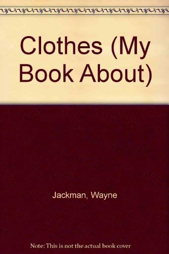 9780750201223: My Book About Clothes