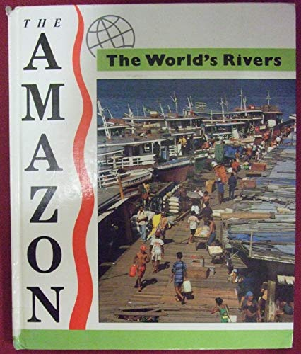 The World's Rivers: The Amazon (The World's Rivers) (9780750203876) by Julia Waterlow