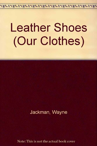9780750205665: Pb Leather Shoes (Our Clothes)