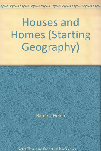 Pb Houses and Homes (Starting Geog.) (Starting Geography) (075020611X) by Helen Barden; Robert Wheeler