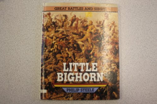 9780750206235: Little Bighorn (Great Battles & Sieges)
