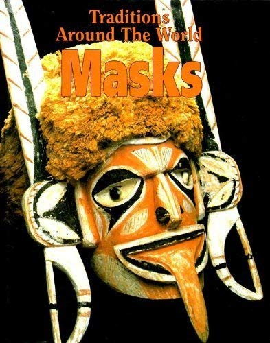 9780750211048: Masks (Traditions Around the World)