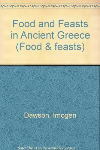9780750211345: Food And Feasts In Ancient Greece (Food & Feasts)