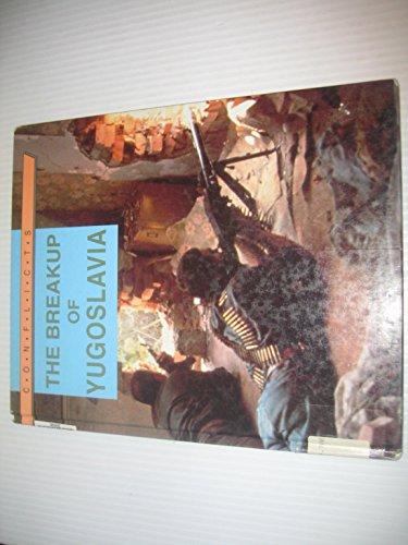 9780750211475: Breakup of Yugoslavia (Conflicts)