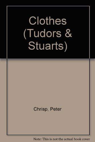 9780750211512: Clothes (Tudors And Stuarts)