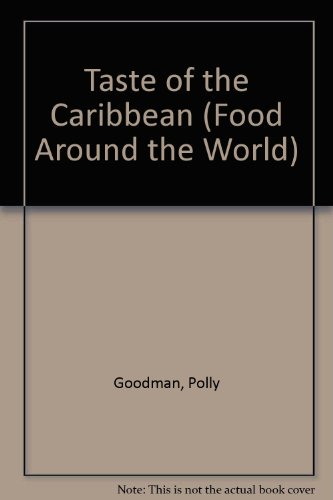 Taste of the Caribbean (Food Around the World): Yvonne McKenley