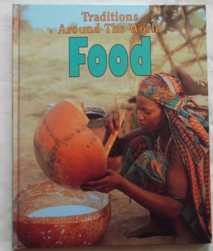 9780750212762: Food (Traditions Around The World)