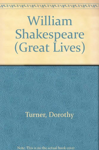 William Shakespeare (Great Lives) (0750213299) by Turner, Dorothy; Hook, Richard