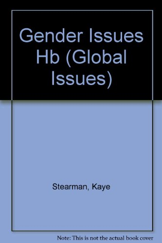 Gender Issues (Global Issues): Stearman, Kaye and
