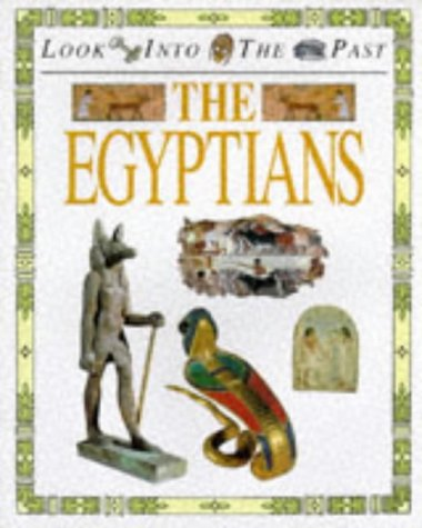 9780750217170: Egyptians (Look Into The Past)