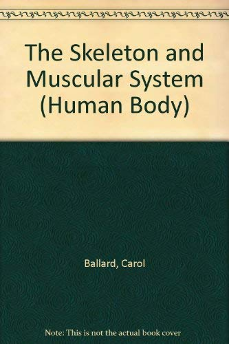 9780750217668: Human Body: Skeleton and Muscular System