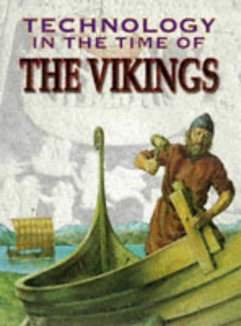 9780750221085: The Vikings (Technology In The Time Of)