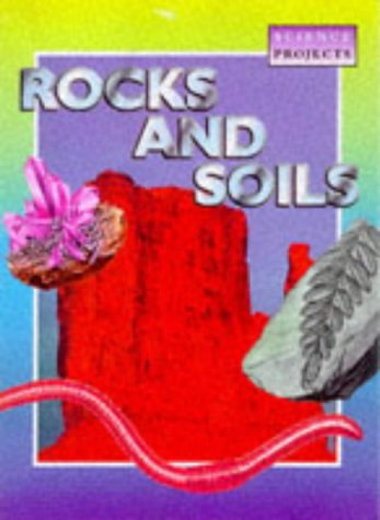 9780750221528: Rocks and Soils (Science Projects)