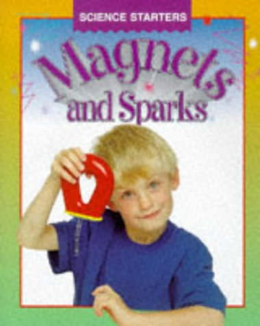 9780750221627: Magnets and Sparks (Science Starters)