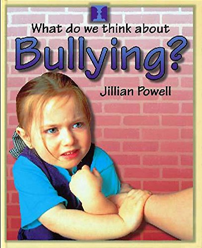 9780750222075: Bullying? (What Do We Think About?)