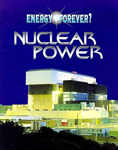 9780750222365: Energy Forever?: Nuclear Power