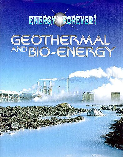 9780750222372: Geothermal and Bio-energy (Energy Forever?)