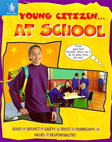 9780750223485: At School (Young Citizen)
